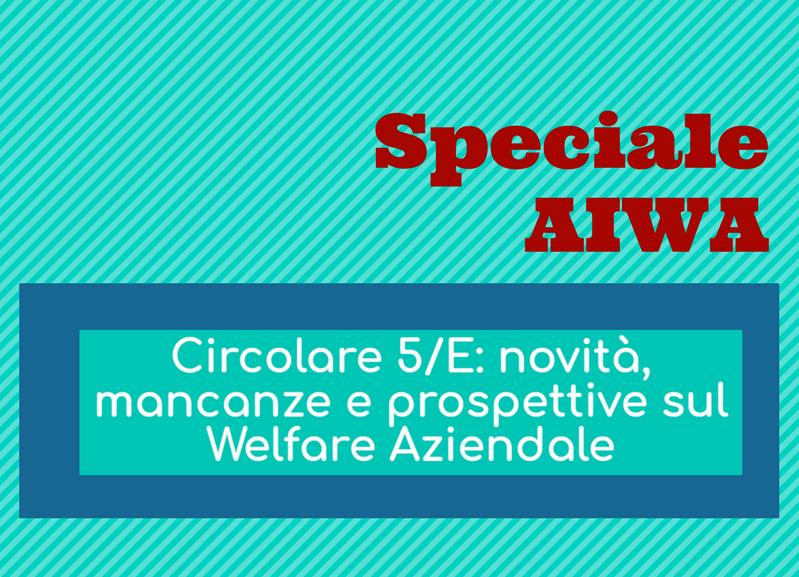 Circolare 5/E: novità, mancanze e prospettive sul Welfare Aziendale